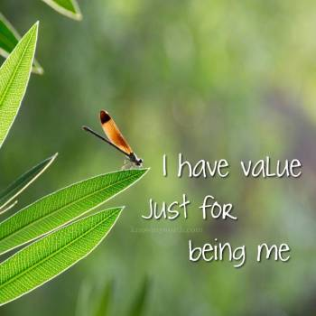 I have value just for being me