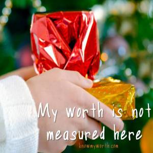 My worth is not measured here