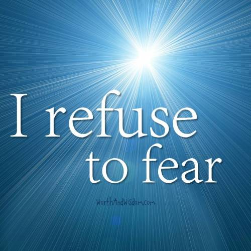 I refuse to fear
